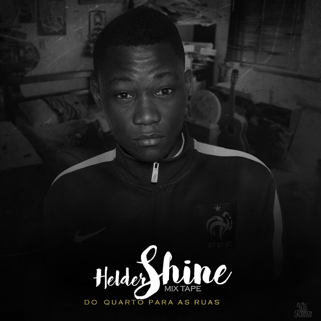 Mixtape Do Quarto Para As Ruas do rapper HELDER SHINE / ANGOLA