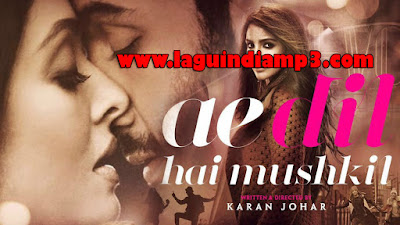 Download Lagu Ost Ae Dil Hai Mushkil Mp3 Full Album