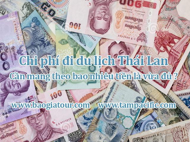Chi phí đi du lịch Thái Lan cần mang theo bao nhiêu tiền là vừa đủ ?