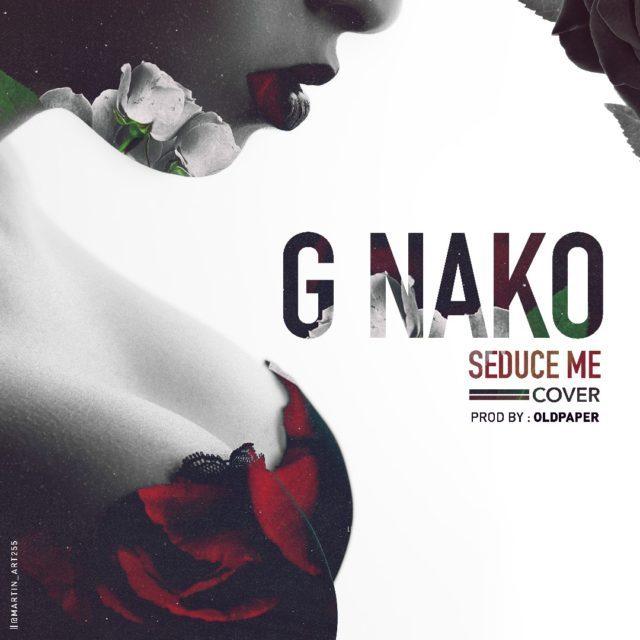 G Nako - Seduce Me (Remix Cover)