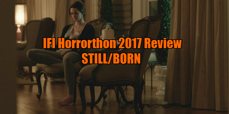 still/born review
