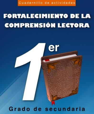 Cuadernillo de actividades para el fortalecimiento de la comprensión lectora - 1° grado de secundaria
