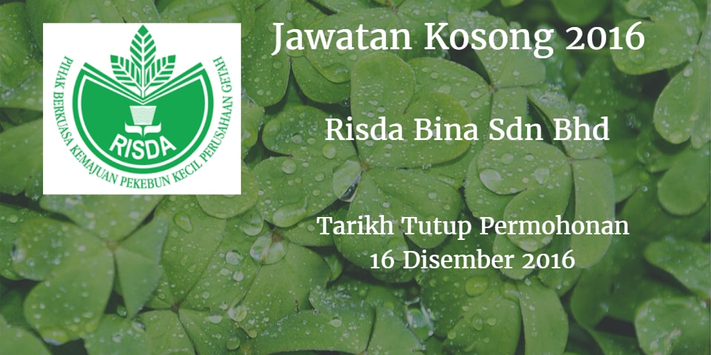 Jawatan Kosong Risda Bina Sdn Bhd 16 Disember 2016