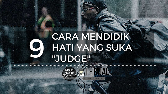 """9 Cara Mendidik Hati Yang Suka """"Judge"""""""