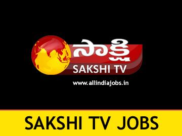 Sakshi TV Jobs 2017-2018 | Sakshi TV Careers | Freshers jobs