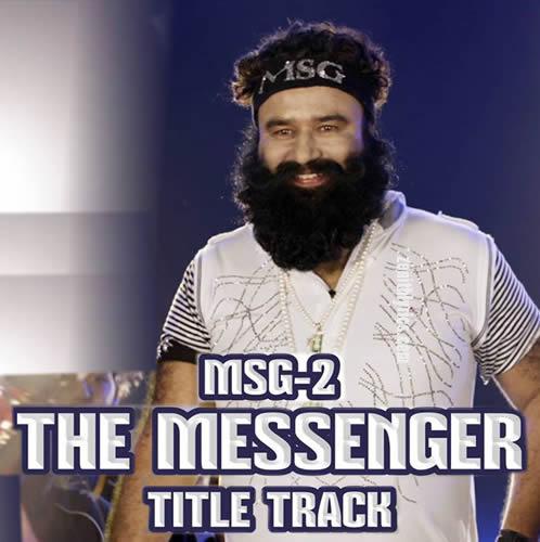 MSG 2 The Messenger (Title Song) Lyrics - Saint Gurmeet Ram Rahim