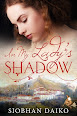 In my Lady's Shadow by Siobhan Daiko