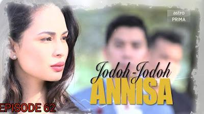 Tonton Drama Jodoh-Jodoh Annisa Episod 62