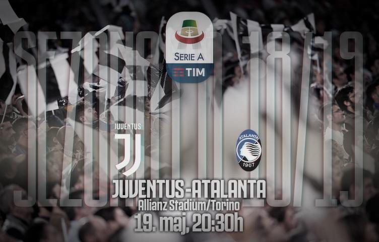 Serie A 2018/19 / 37. kolo / Juventus - Atalanta, nedelja, 20:30h