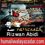 http://www.humaliwalayazadar.com/2015/10/rizwan-abidi-nohay-2016.html