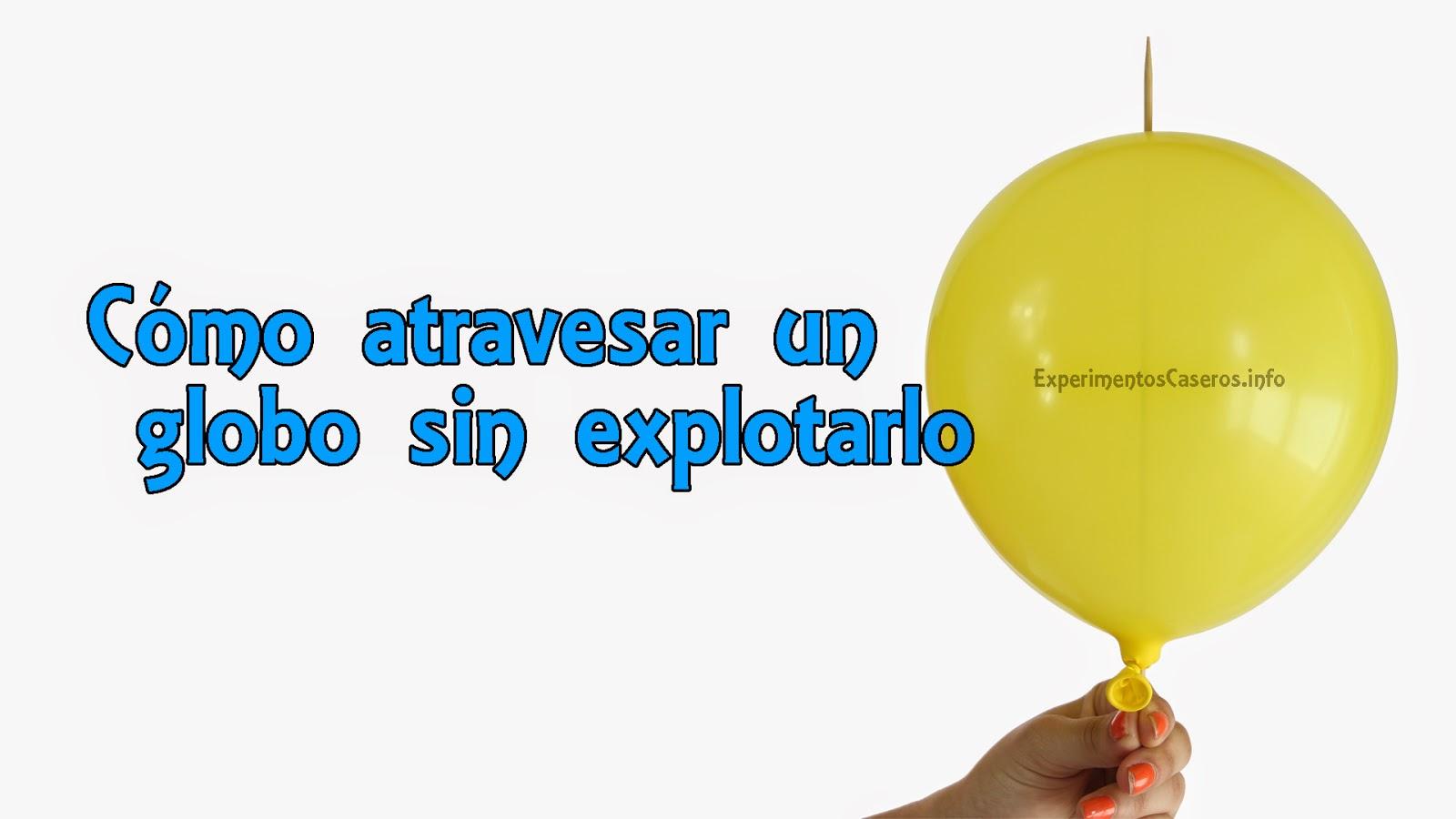 Experimentos Caseros Como Atravesar Un Globo Sin Que Explote - Experimentos-para-nios-con-globos