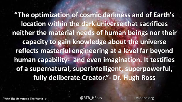 "Quote from Christian astrophysicist Dr. Hugh Ross from the book ""Why The Universe is the Way It Is"": ""The optimization of cosmic darkness and of Earth's location within the dark universe that sacrifices neither the material needs of human beings nor their capacity to gain knowledge about the universe reflects masterful engineering at a level far beyond human capability-  and even imagination. It testifies of a supernatural, superintelligent, superpowerful, fully deliberate Creator."" #God #Science #Universe #Bigbang #Creation #Theology"