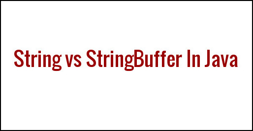 Difference Between String and StringBuffer