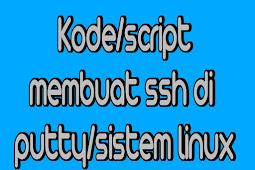 Cara Membuat SSH Di Putty Menggunakan Kode/script di linux bagi pemula