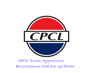 CPCL Trade Apprentice Recruitment 2018 For 142 Posts Apply Online