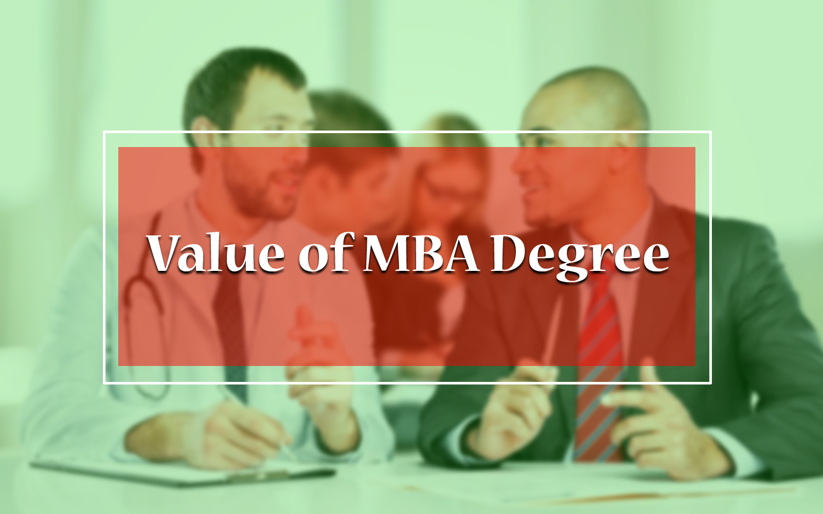 value of mba degree mba university rankings admissions costs value of mba degree
