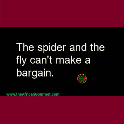 The spider and fly cannot make a bargain.