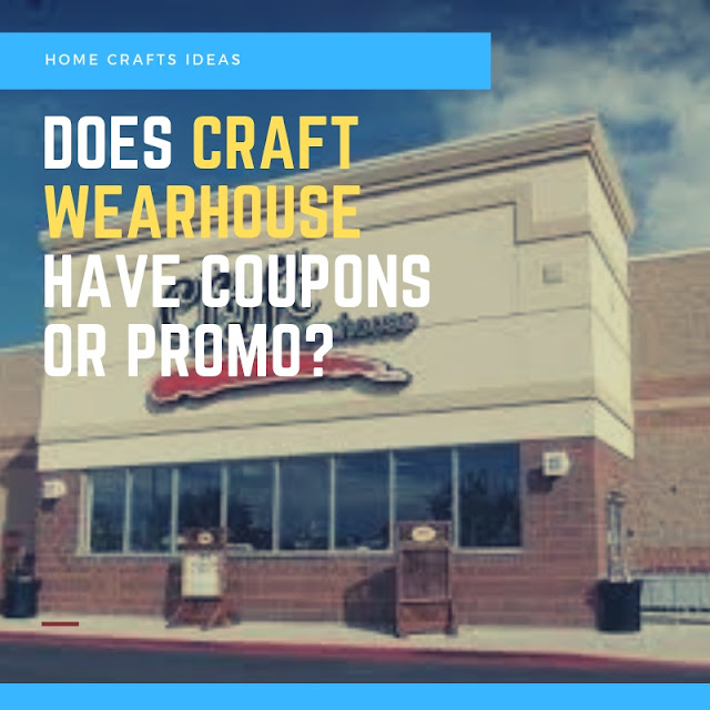 Does Craft Wearhouse Have Coupons or Promo?