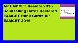 AP EAMCET Results 2016 Counselling Dates Declared EAMCET Rank Cards AP EAMCET 2016
