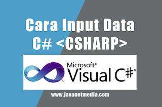 Cara Input Data Menggunakan C# (CSHARP)