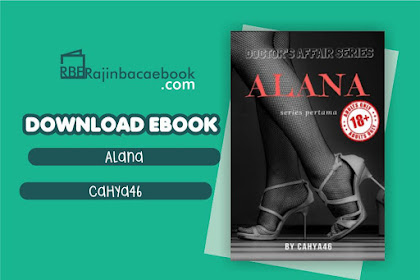 Download Novel Alana: Doctor's Affair Series by Cahya46 Pdf