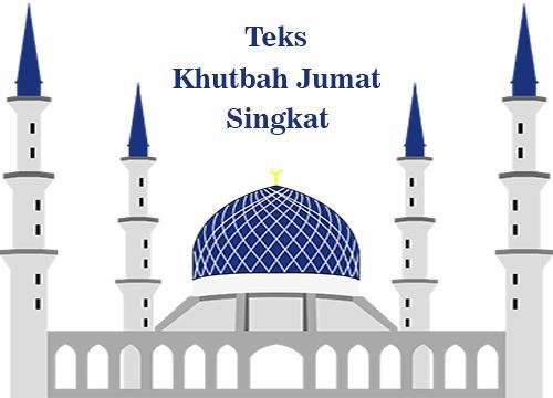 Contoh Teks Khutbah Jum'at Tentang Maulid Nabi Bulan Mulud Rabiul Awal Singkat