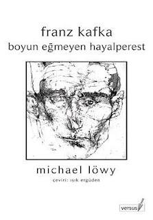 Michael Löwy - Franz Kafka, Boyun Eğmeyen Hayalperest