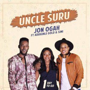 Jon Ogah – Uncle Suru ft. Adekunle Gold x Simi