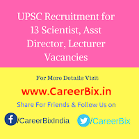 UPSC Recruitment for 13 Scientist, Asst Director, Lecturer Vacancies