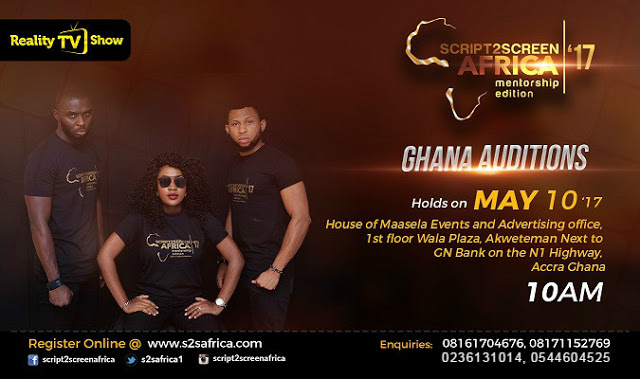 Script2ScreenAfrica2017 Reality TV Show Auditions In Ghana