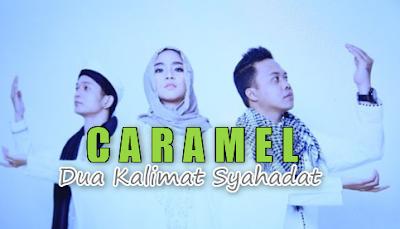 Caramel, Lagu Religi, Pop, Download Lagu Caramel Dua Kalimat Syahadat Mp3 (4,55MB) Pop Religi Terbaik,2018
