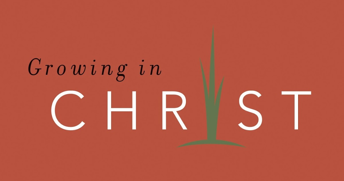 the word for today new series growing in christ