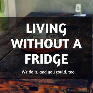 How we live without a fridge