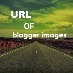 How to find get url on an image in blogger