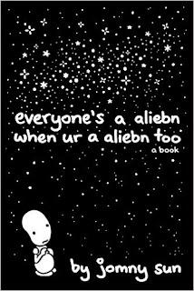 """""""Everyone's a aliebn when ur a aliebn too"""" de Jomny Sun"""