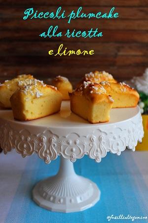 fusillialtegamino: Piccoli plumacake alla ricotta e limone ...