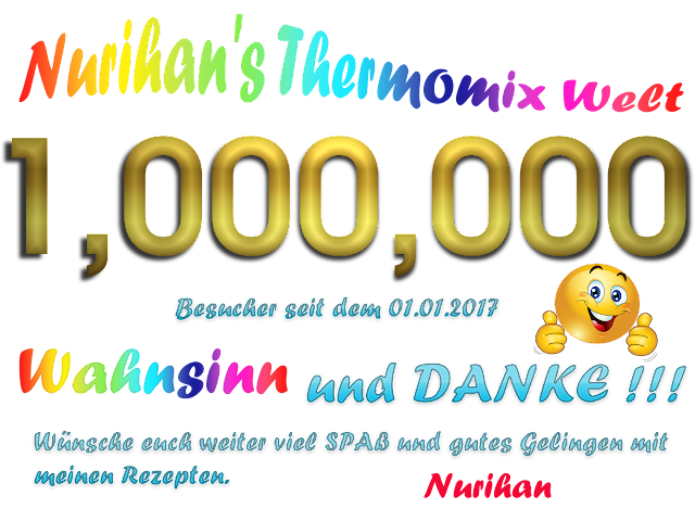 https://nurihansthermomixwelt.blogspot.de/2017/09/1000000-danke.html
