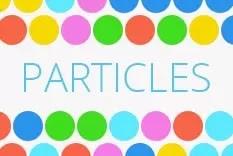 Parçacıklar - Particles