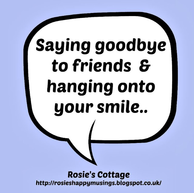 Saying Goodbye To Friends & Hanging On To Your Smile