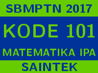 Soal dan Pembahasan SBMPTN 2017 Kode 101 Matematika IPA