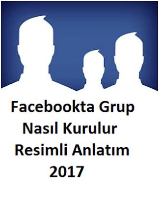 Facebookta Grup Nasıl Kurulur Resimli Anlatım 2017