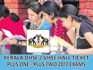 Kerala DHSE Plus Two Hall Ticket 2017, Kerala VHSE / DHSE +1 Hall Tickets 2017