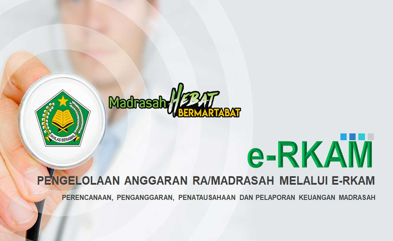 Mengelola Keuangan Dana BOS Madrasah Melalui Sistem E-RKAM
