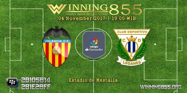 Prediksi Bola Valencia vs Leganes | 04 November 2017