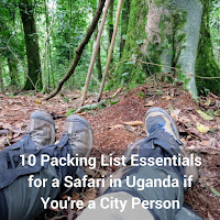 10 Packing List Essentials for a Safari in Uganda if You're a City Person