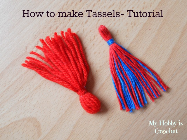 My Hobby Is Crochet  How to make a tassel - A step by step tutorial ada37373b82