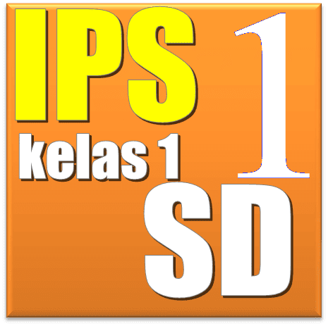 Buku IPS SD Kelas 1 Lengkap