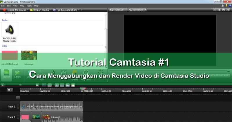 Cara-Menggabungkan-dan-Render-Video-di-Camtasia-Studio