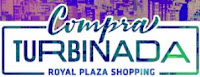 Compra Turbinada Royal Plaza Shopping