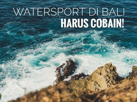 Beberapa Watersport di Bali, Harus Kamu Cobain!